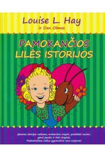 Pamokančios Lilės istorijos   Louise L. Hay, Dan Olmos
