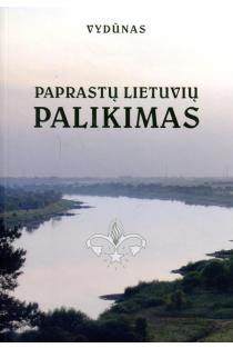 Paprastų lietuvių palikimas / Ein Nachlass der schlichter Litauer | Vydūnas