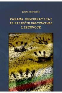 Parama demokratijai ir piliečių dalyvavimas Lietuvoje | Jūratė Imbrasaitė