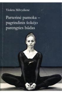 Parterinė pamoka - pagrindinis šokėjo parengties būdas | Violeta Milvydienė