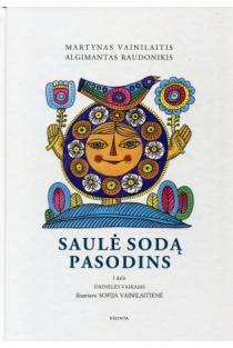 Saulė sodą pasodins. I dalis ( su CD) | Martynas Vainilaitis, Algimantas Raudonikis