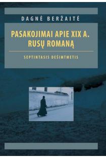 Pasakojimai apie XIX a. rusų romaną. Septintasis dešimtmetis | Dagnė Beržaitė