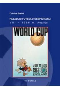 Pasaulio futbolo čempionatai (VIII-asis Anglija 1966 m.). T. 6   Dainius Breivė
