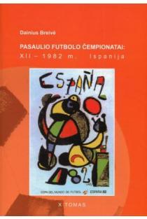 Pasaulio futbolo čempionatai (XII-asis Ispanija 1982 m.). T.10   Dainius Breivė