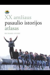 XX a. pasaulio istorijos atlasas | Richard Overy