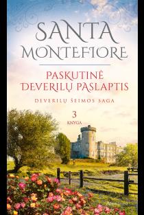 Paskutinė Deverilų paslaptis. Deverilų šeimos saga, 3 knyga | Santa Montefiore