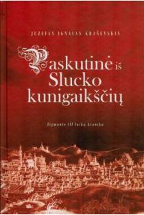 Paskutinė iš Slucko kunigaikščių | Juzefas Ignacas Kraševskis