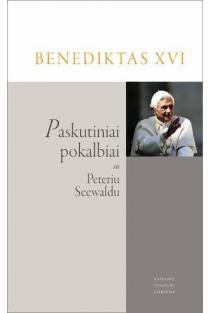Paskutiniai pokalbiai su Peteriu Seewaldu | Benediktas XVI