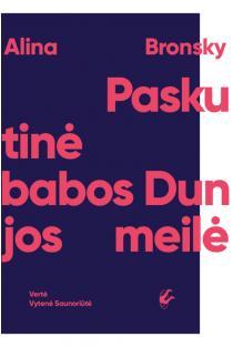 Paskutinė babos Dunjos meilė | Alina Bronsky