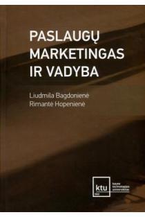 Paslaugų marketingas ir vadyba | Liudmila Bagdonienė, Rimantė Hopenienė