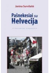 Pašnekesiai su Helvecija: iš šveicariško dienoraščio | Janina Survilaitė