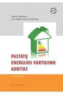 Pastatų energijos vartojimo auditas | V. Martinaitis, A. Rogoža, K. Čiuprinskas