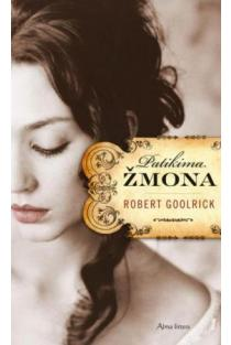 Patikima žmona | Robert Goolrick