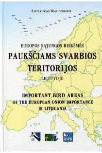 Europos sąjungos reikšmės paukščiams svarbios teritorijos Lietuvoje | Liutauras Raudonikis