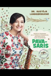 Pavasaris. Inovatyvi programa XXI a. tėvams ir pedagogams | Austėja Landsbergienė
