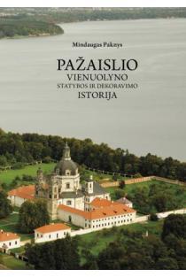 Pažaislio vienuolyno statybos ir dekoravimo istorija | Mindaugas Paknys