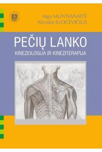 Pečių lanko kineziologija ir kineziterapija | Inga Muntianaitė, Alvydas Juocevičius