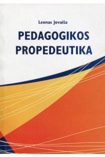 Pedagogikos propedeutika | Leonas Jovaiša