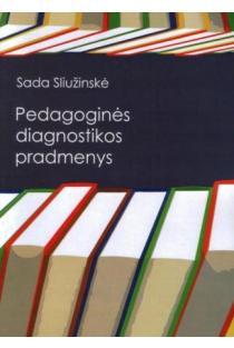 Pedagoginės diagnostikos pradmenys | Sada Sliužinskė