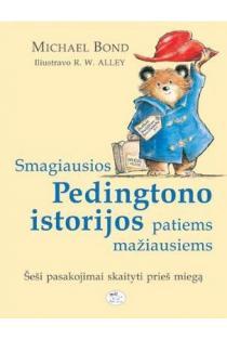 Smagiausios Pedingtono istorijos patiems mažiausiems. Šeši pasakojimai skaityti prieš miegą | Michael Bond