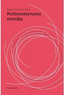 Performatyvumo estetika | Erika Fischer-Lichte