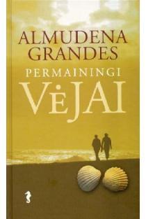 Permainingi vėjai | Almudena Grandes