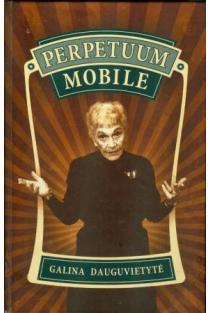 Perpetuum mobile | Galina Dauguvietytė