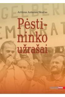Pėstininko užrašai | Artūras Antanas Skučas
