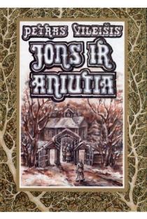 Jons ir Aniutia | Petras Vileišis