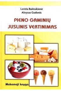 Pieno gaminių juslinis vertinimas   Loreta Bašinskienė, Aloyzas Gudonis