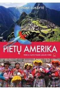 Pietų Amerika. Metai su kuprine Naujojo pasaulio keliais | Žydronė Lukšytė