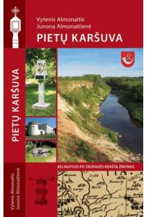 Pietų Karšuva. Keliautojo po Tauragės kraštą žinynas | Vytenis Almonaitis, Junona Almonaitienė