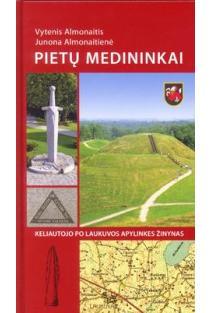 Pietų Medininkai. Keliautojo po Laukuvos apylinkes žinynas | Vytenis Almonaitis, Junona Almonaitienė