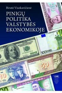 Pinigų politika valstybės ekonomikoje | Birutė Visokavičienė
