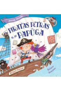 Piratas Petras ir jo papūga. Skaitymas skiemenimis | Jenny Woods, Richard Watson