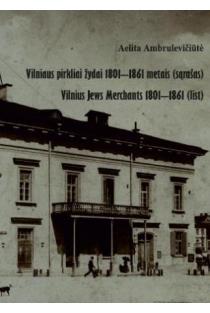 Vilniaus pirkliai žydai 1801-1861 (sąrašas) | Aelita Ambrulevičiūtė