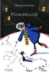 "Pirmakursė (serija ""Paribio istorijos"") | Viktorija Lederman"