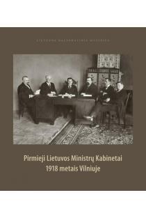 Pirmieji Lietuvos Ministrų kabinetai 1918 metais Vilniuje | Sud. Algimantas Kasparavičius