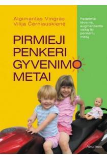 Pirmieji penkeri gyvenimo metai | Algimantas Vingras, Vilija Černiauskienė