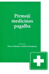 Pirmoji medicinos pagalba | Dinas Vaitkaitis, Andrius Pranskūnas