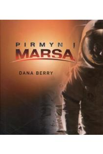 Pirmyn į Marsą | Dana Berry