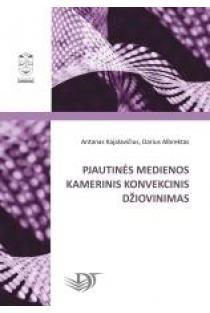 Pjautinės medienos kamerinis konvekcinis džiovinimas | Antanas Kajalavičius, Darius Albrektas