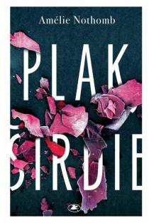 Plak, širdie | Amélie Nothomb