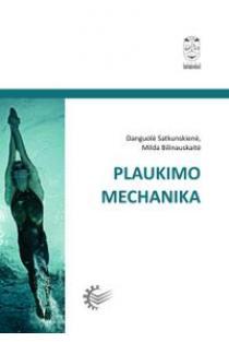 Plaukimo mechanika | Danguolė Satkunskienė, Milda Bilinauskaitė