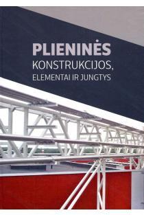 Plieninės konstrukcijos, elementai ir jungtys | Audronis Kazimieras Kvedaras, Konstantin Rasiulis ir kt.