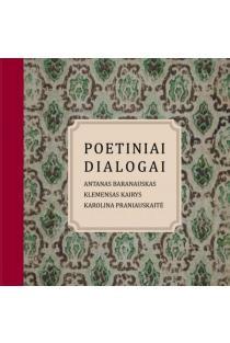 Poetiniai dialogai | Antanas Baranauskas, Klemensas kairys, Karolina Praniauskaitė