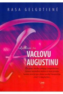 Pokalbiai su Vaclovu Augustinu | Rasa Gelgotienė