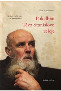Pokalbiai Tėvo Stanislovo celėje (2018) | Vitalija Morkūnienė