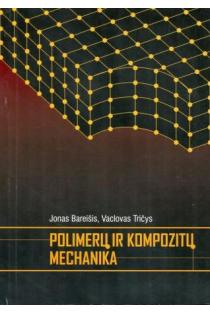 Polimerų ir kompozitų mechanika | Jonas Bareišis, Vaclovas Tričys