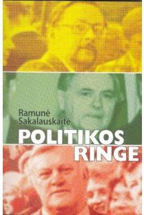 Politikos ringe | Ramunė Sakalauskaitė